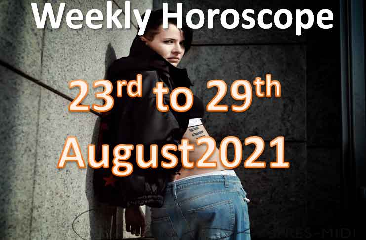 weekly horoscope 23rd to 29th august 2021