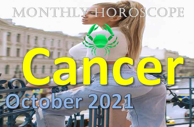 cancer monthly horoscope for october 2021