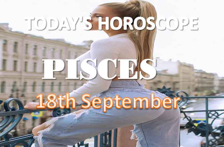 pisces daily horoscope for today saturday september 18th, 2021