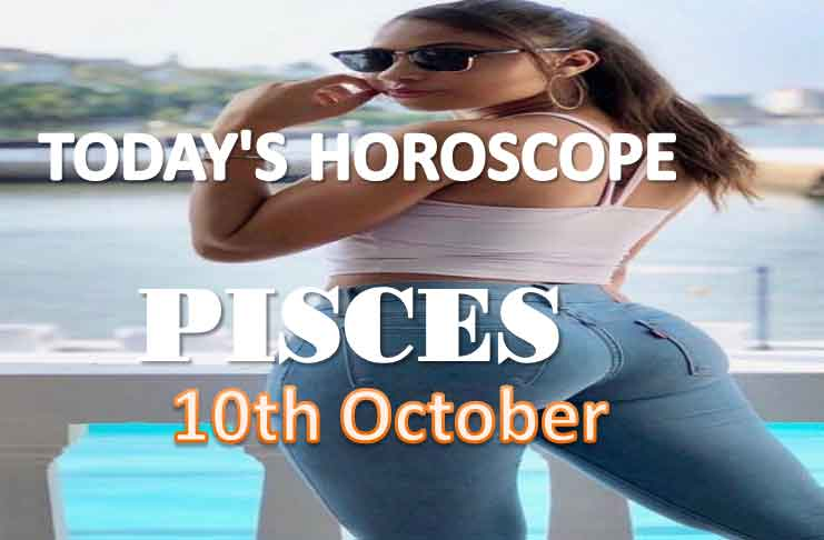 pisces daily horoscope for today sunday 10th october, 2021