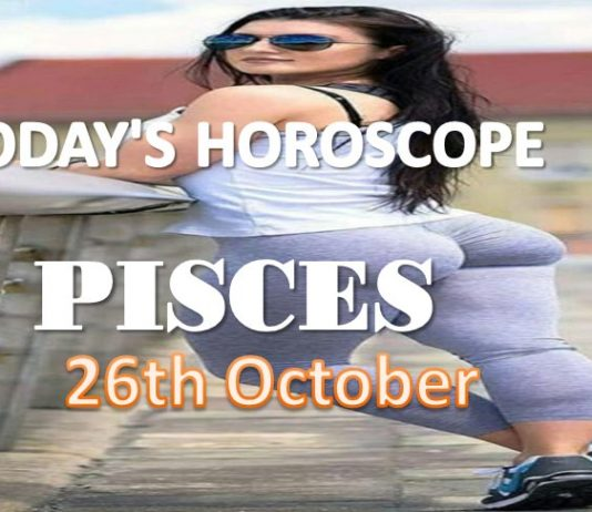 pisces daily horoscope for today tuesday 26th october, 2021