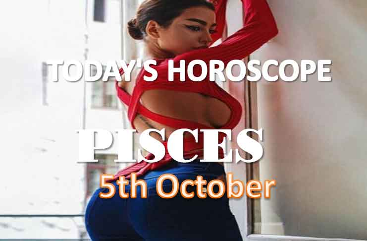 pisces daily horoscope for today tuesday 5th october, 2021