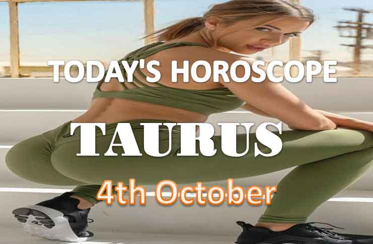 taurus daily horoscope for today monday 4th october, 2021